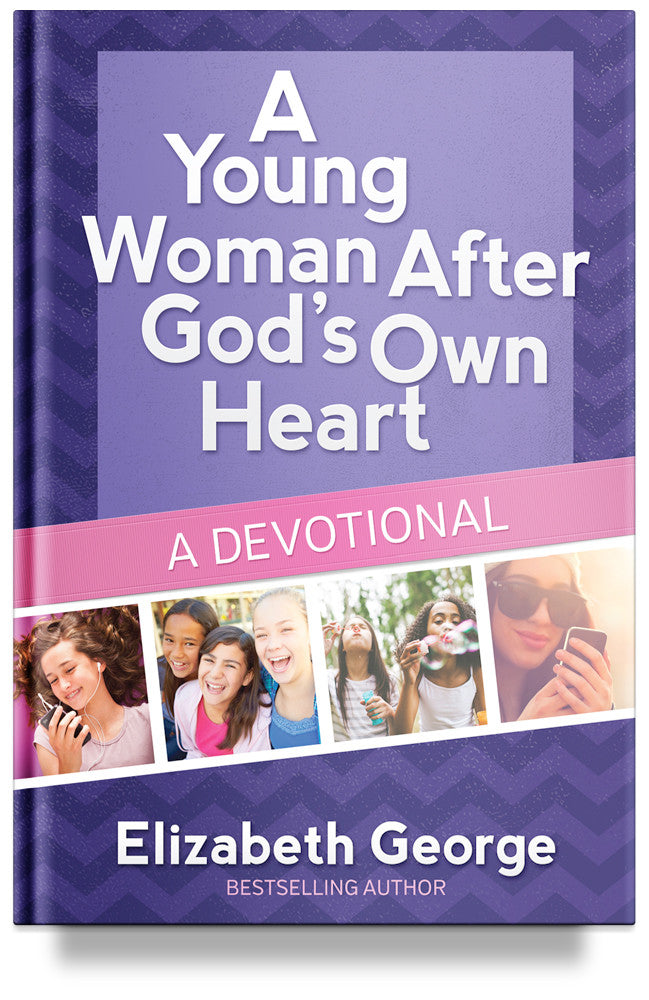 A Young Woman After God's Own Heart by Elizabeth George, Christian book for young girls