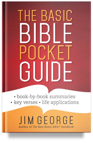 The Basic Bible Pocket Guide by Jim George