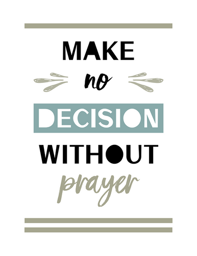 Make No Decision Without Prayer (Printable)