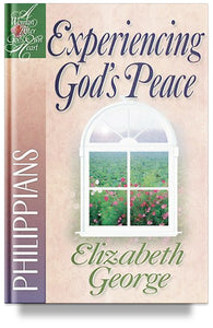 Experiencing God's Peace: Philippians by Elizabeth George