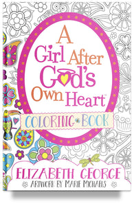 A Girl After God's Own Heart™ Coloring Book by Elizabeth George