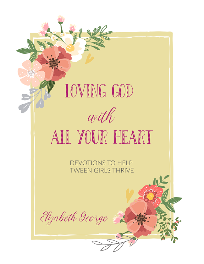 Loving God with All Your Heart: Devotions to Help Tween Girls Thrive (Printable)
