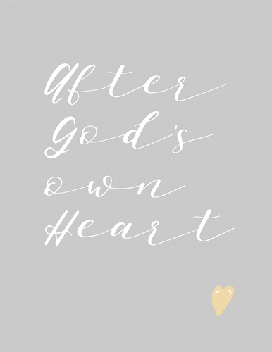 After God's Own Heart (Printable)