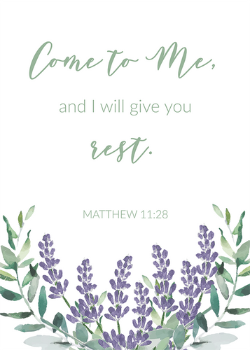Come to Me, and I will give you rest. (Printable)