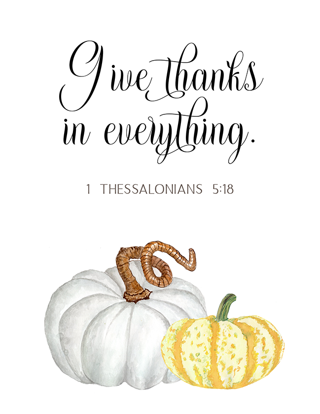 Give Thanks in Everything (Printable)
