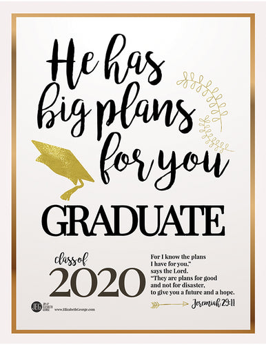 His Has Big Plans for You - Graduation Print (Digital)