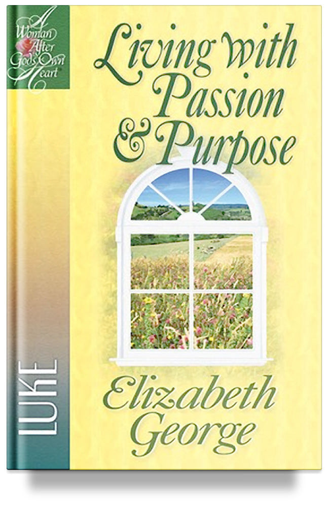 Living with Passion and Purpose: Luke By Elizabeth George