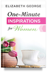 One-Minute Inspirations for Women by Elizabeth George
