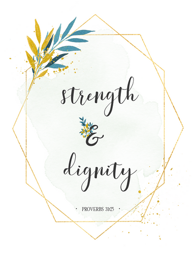 Strength & Dignity (Printable)