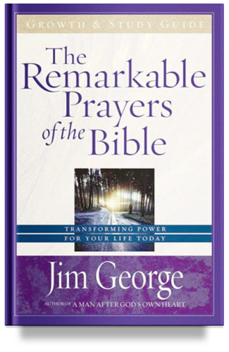 The Remarkable Prayers of the Bible Growth and Study Guide by Elizabeth George