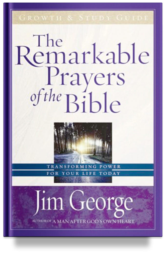 The Remarkable Prayers of the Bible Growth and Study Guide