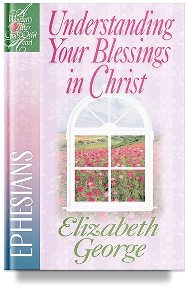 Understanding Your Blessings in Christ: Ephesians