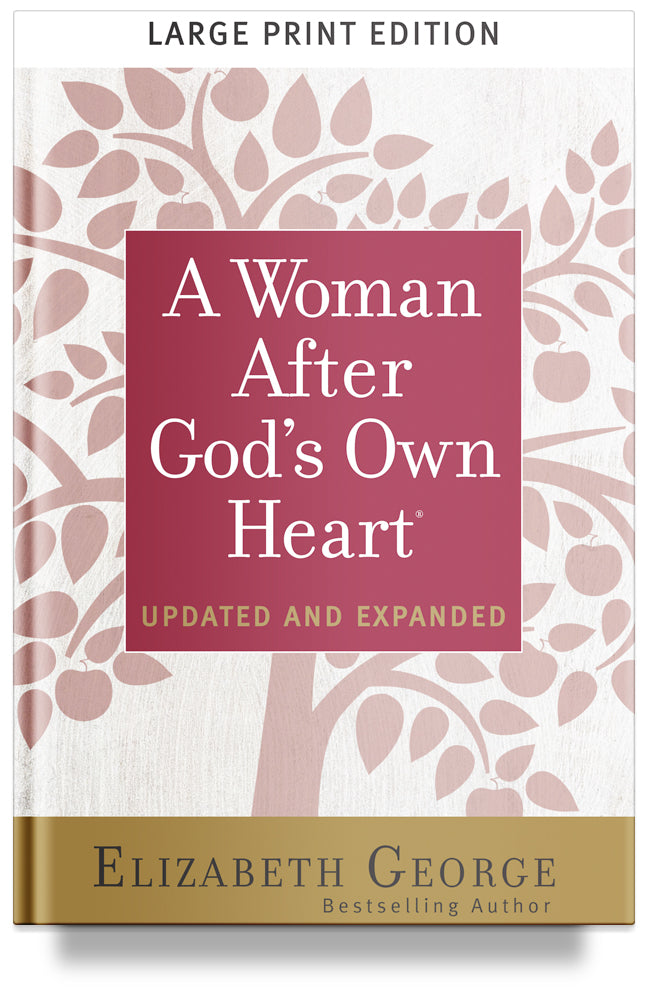A Woman After God's Own Heart by Elizabeth George, Christian books for women, large print