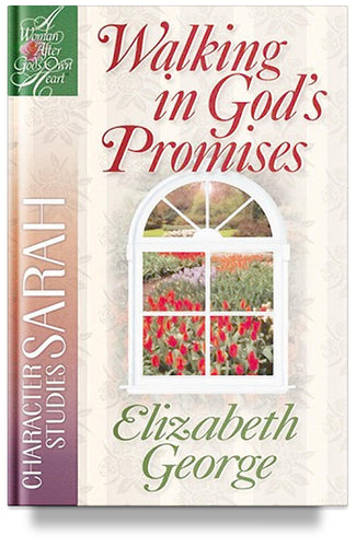 Walking in God's Promises: Sarah by Elizabeth George