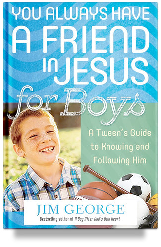 You Always Have a Friend in Jesus for Boys by Jim George