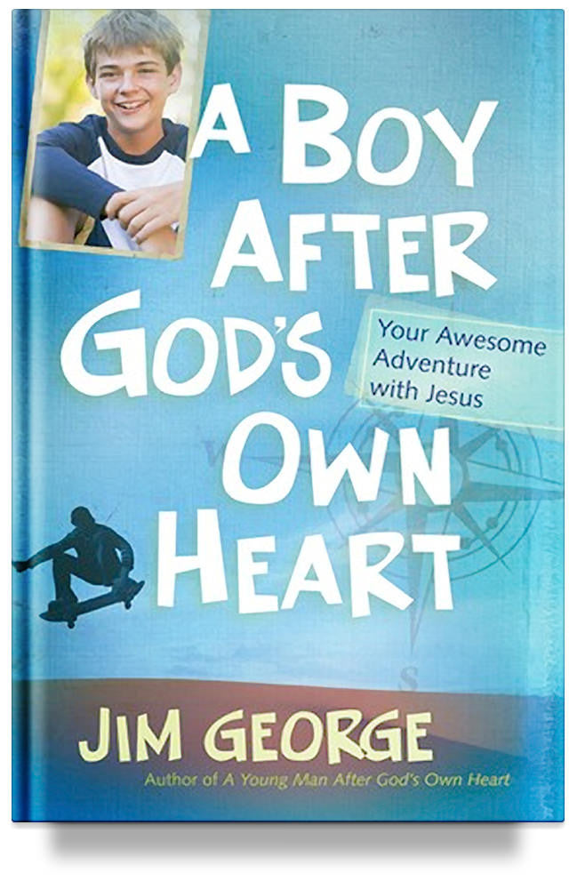 A Boy After God's Own Heart: Your Awesome Adventure with Jesus by Jim George