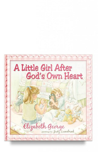 A Little Girl After God's Own Heart: Learning God's Ways in My Early Days By Elizabeth George