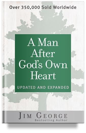 A Man After God's Own Heart: Updated and Expanded By Jim George