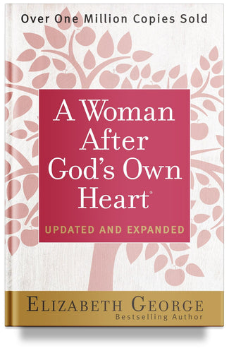 A Woman After God's Own Heart Updated and Expanded by Elizabeth George, Christian books for women