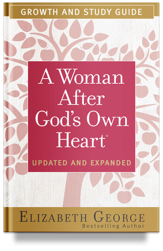 A Woman After God's Own Heart Growth and Study Guide by Elizabeth George, book for women's bible study