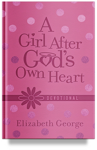 A Girl After God's Own Heart Devotional by Elizabeth George