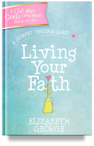 Living Your Faith: A Journey Through James by Elizabeth George