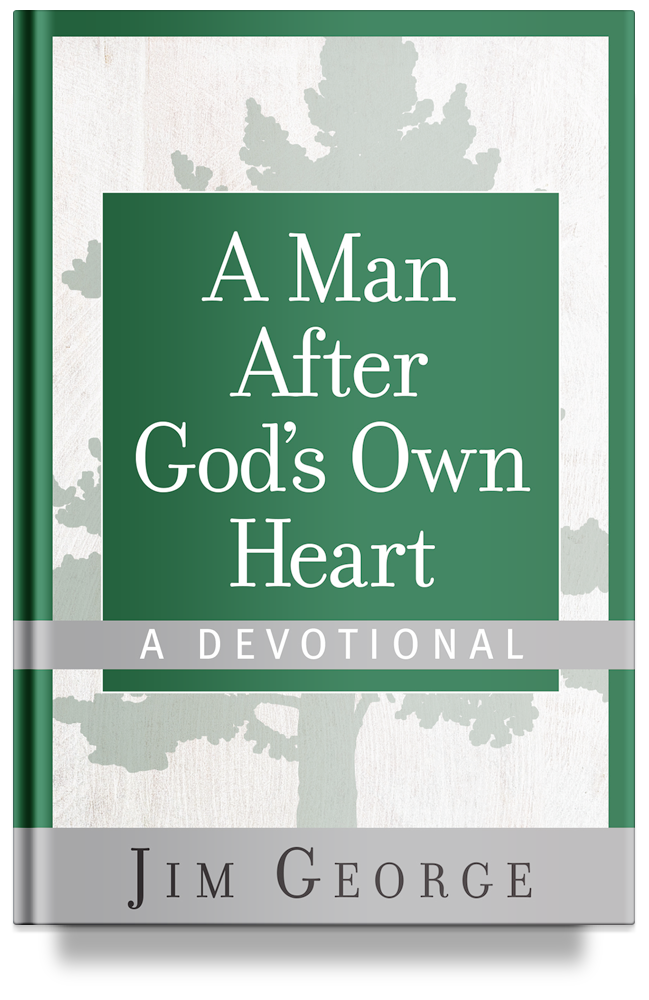 A Man After God's Own Heart- A Devotional By Jim George
