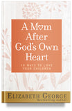 A-Mom-After-Gods-Own-heart Elizabeth-George