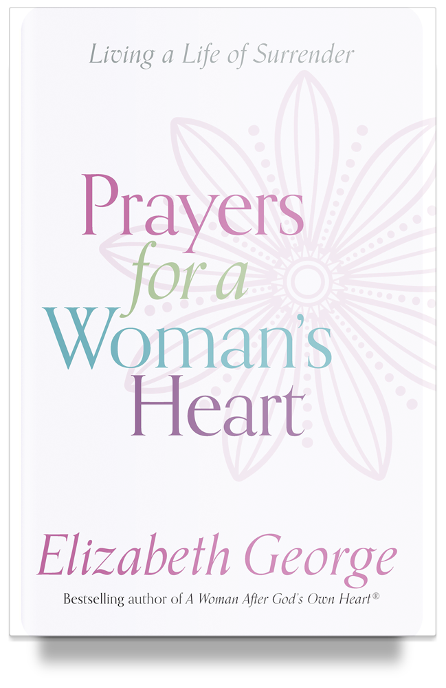 Prayers for a Woman's Heart: Living a Life of Surrender by Elizabeth George