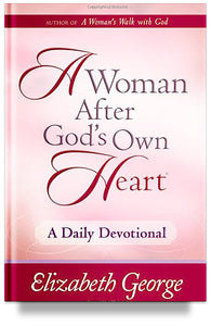 A Woman After God's Own Heart- A Devotional (Previous Edition)
