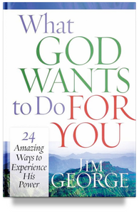 What God Wants To Do For You by Jim George