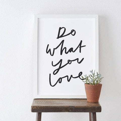 Do What You Love Art Print - Courtyard Style