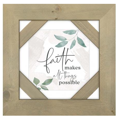 Faith Makes All Things Possible - Courtyard Style