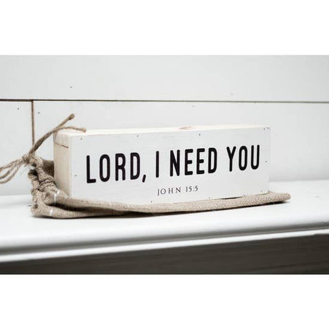 Lord I Need You Shelf Sitter - Courtyard Style