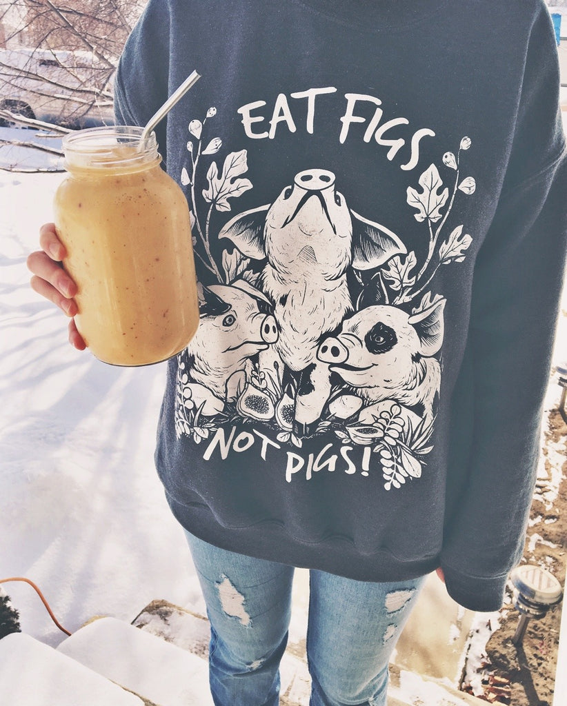 Eat Figs Not Pigs Crewneck