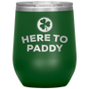 Here To Paddy 12 Oz Tumbler - PAT-155