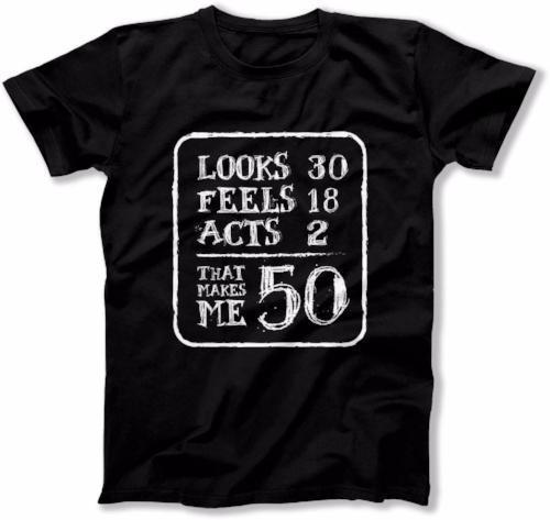 MENS - Looks 30 Feels 18 Acts 2 That Makes Me 50 - DAT-146