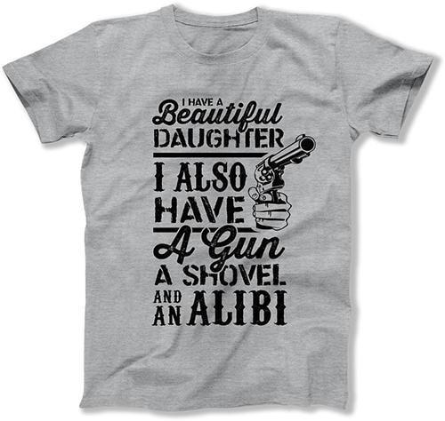 I Have a Beautiful Daughter I Also Have A Gun, A Shovel and an Alibi