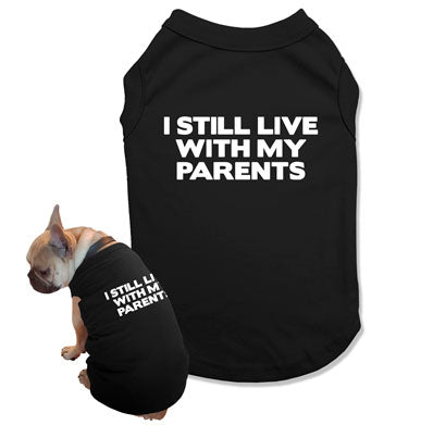 I Still Live With My Parents Dog Tank Top - DOG-04