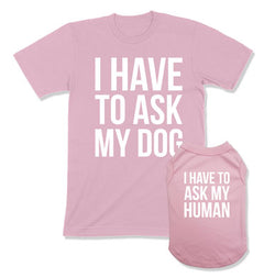 I Have To Ask My Dog / I Have To Ask My Human