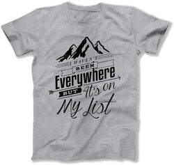 I Haven't Been Everywhere T-Shirt - FAT-173