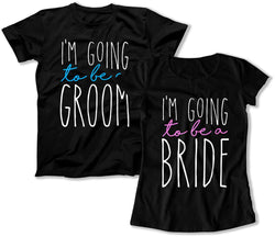 I'm Going To Be A Groom / Bride Couple T-Shirts