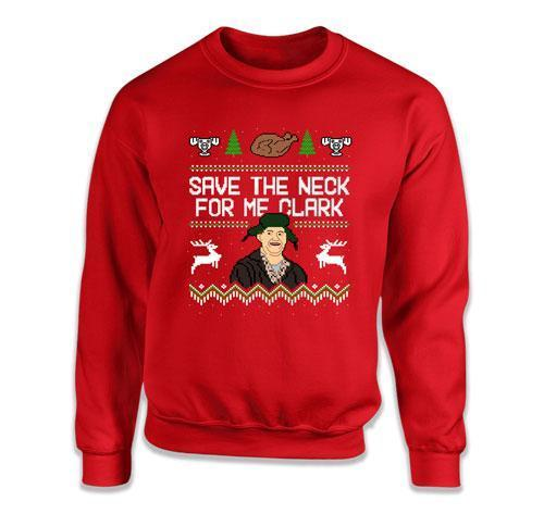 Save The Neck For Me Clark Ugly Christmas Sweater