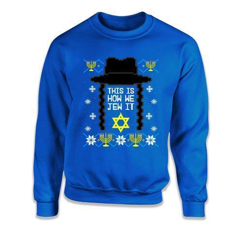 CREWNECK SWEATER - This Is How We Jew It Ugly Hanukkah Sweater 3 - FAT-615
