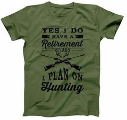 I Plan On Hunting T-Shirt - FAT-211