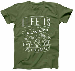 Life Is Always Better When Hiking T-Shirt - FAT-255