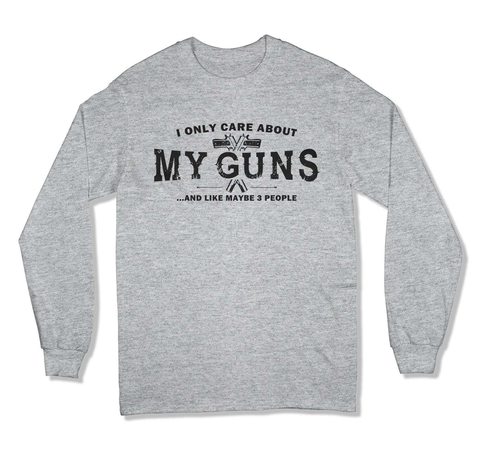 I Only Care About My Guns T-Shirt - MD-317
