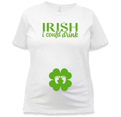 MATERNITY - Irish I Could Drink - MD-405