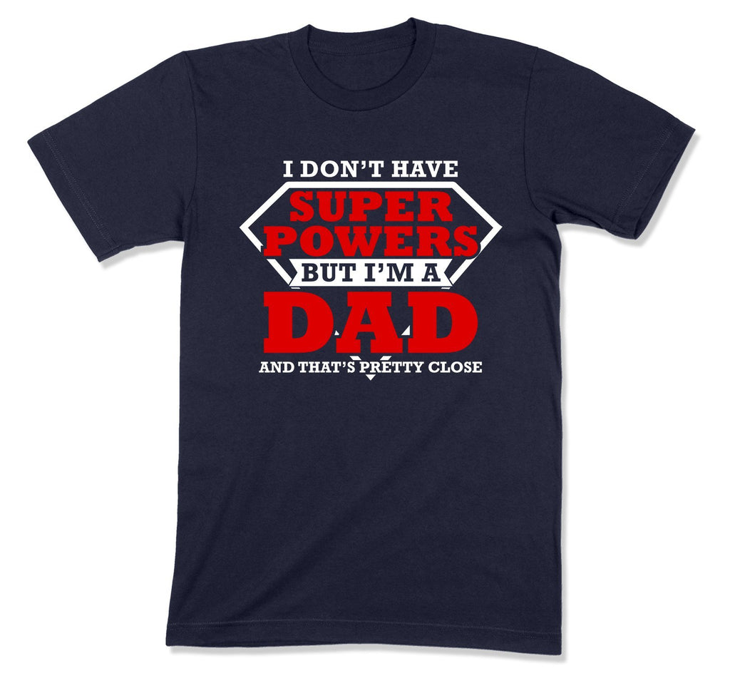 I Don't Have Superpowers But I'm A Dad T-Shirt - MD-439