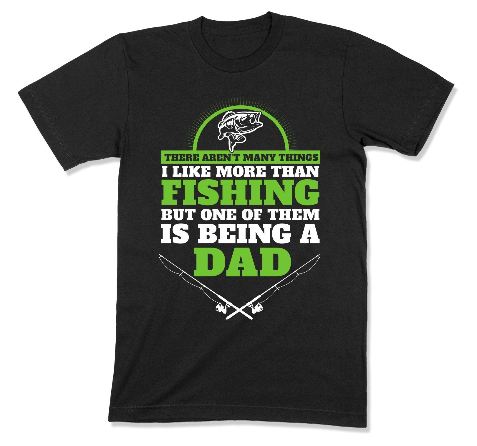 There Aren't Many Things I Like More Than Fishing T-Shirt - MD-442